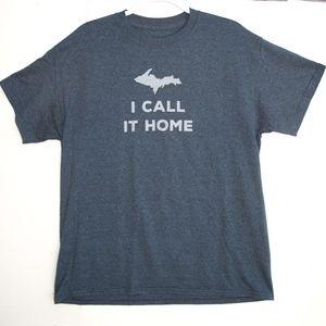 Michigan Upper Peninsula T-Shirt I Call It Home